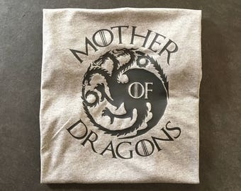 Mother of Dragons- a Game of Thrones inspired shirt