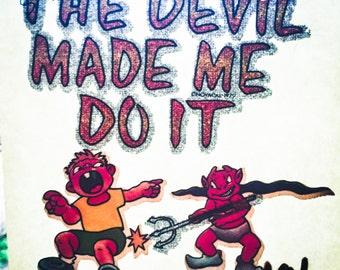 The Devil Made Me Do It Vintage Glitter Iron On Heat Transfer