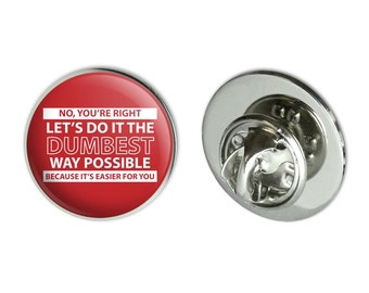 """Let's do it the dumbest way possible funny metal 0.75"""" lapel hat pin tie tack pinback"""
