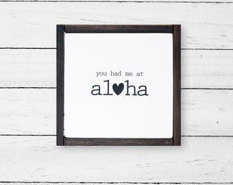 You Had Me At Aloha - Hawaiian Quote - Wood Sign - Painting - Aloha Gift