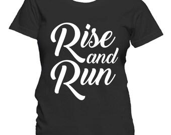Rise And Run Motivational Morning Runner Women's T-Shirt