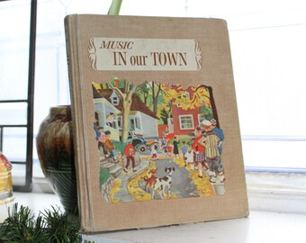 Music In Our Town Music Book Vintage 1956 Schoolbook