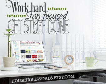 Office Wall Quote Decal, Work Hard Stay Focused Get Stuff Done, Business Vinyl Decals, Work Decor, Employee Of The Month, Dorm