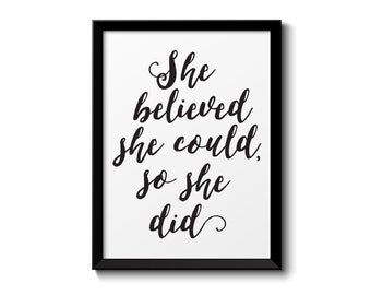She Believed She Could, So She Did / Printable Quote