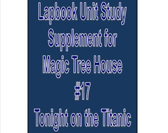 Lapbook unit study Supplement for Magic Tree House book 17 Tonight on the Titanic
