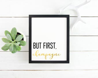 But First, Champagne Gold Foil Print