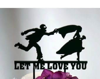 Let me Love You Zombie Chasing Bride - Humor Event Wedding Cake Topper - Laser Cut on Wood or Acrylic