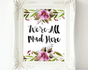 We're All Mad Here Alice in Wonderland Nursery ,Alice in Wonderland Nursery ,Wonderland Prints Nursery Wall Art ,Alice in Wonderland Nursery