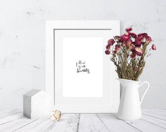 Instant Download - Calligraphy Print - Follow Your Dreams - Hand Lettering - Printable Art - Wall Decor