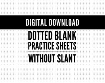 Dotted Practice Sheets WITHOUT Slant