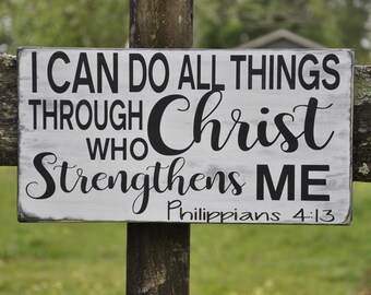 Philippians 4:13 I Can Do All Things Through Christ Bible Verse Wood Sign