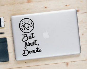 Mais tout d'abord, Donuts - drôle MacBook autocollant - Donut sticker citation - BAS-0345