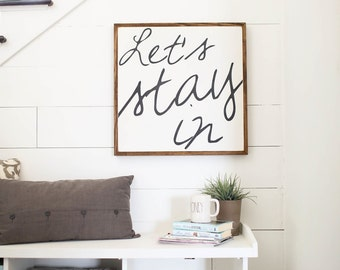 Let's stay in | 2'x2' | framed sign | wooden sign | painted sign | gallery wall | large wood sign | home decor