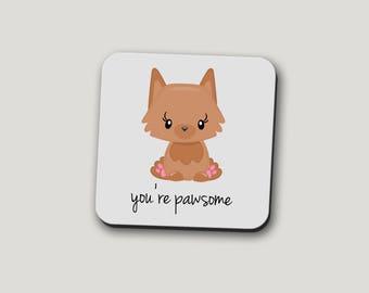 You're Pawsome Coaster | Dog Coaster | Cat Mug | Funny Mugs | Cute Coaster | Christmas Gift | Dog Mug | Pawsome Mug | Best Friend Gifts