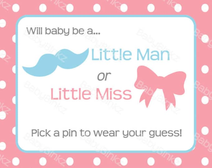 Gender Reveal Pin Sign -  Gender Reveal Party Baby Shower Die Cut Pink Girl Bows & Blue Boy Mustaches Vote Game Little Man or Miss