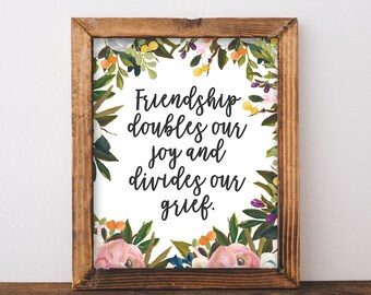Friendship Quote - Friend Quote - Floral Quote Printable - Printable Quote - Friendship Quote Print - Floral Art - Instant Download 8x10