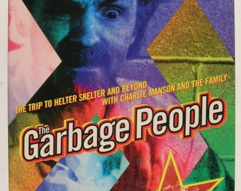 Garbage People: Charles Manson and the Family - by John Gilmore & R. Kenner