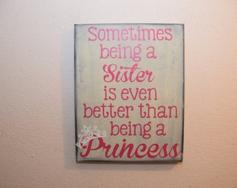 custom canavs quote wall art sign - Sometimes being a sister is better than being a princess