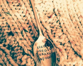 Teenie Weenie Weaning Spoon - Hand Stamped Spoon - Baby - Christening - Weaning Gift - Mummy Gift - Personalise - Personalize -  Cutlery