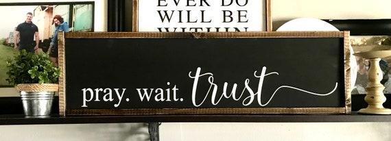 Farmhouse Sign | Pray Wait Trust | Religious Sign | Christian Sign | Bible Sign | pray. wait. trust sign | Fixer Upper | Modern Farmhouse