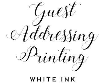 25 - Guest Addressing Printing Add On - White Ink - Envelope Printing Service