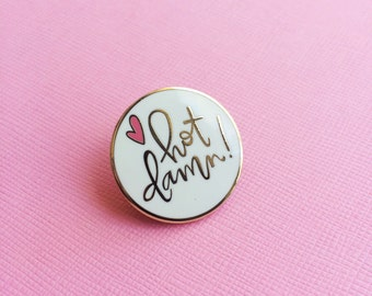 best friend valentine gift for her hard enamel pin funny pin badge hot damn pin round lapel pin cloisonné friendship pin calligraphy