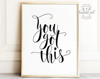You Got This Sign, PRINTABLE Art, Inspirational Wall Art, Motivational Wall  Decor,