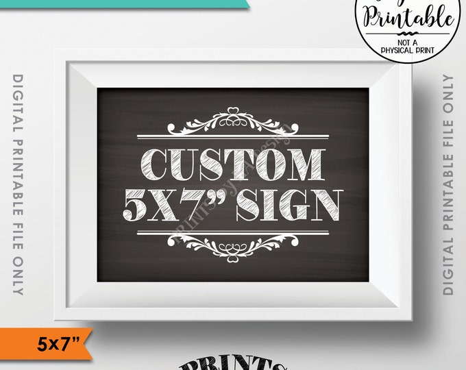"Custom Sign, Choose Your Text, Custom Birthday Retirement Wedding Anniversary Graduation, PRINTABLE 5x7"" Chalkboard Style Landscape Sign"