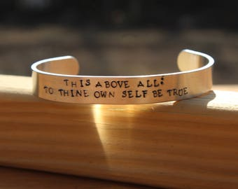 Hamlet - To Thine Own Self Be True - Metal Stamped Shakespeare Quote Cuff Bracelet