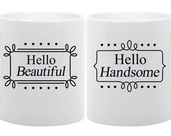 Coffee Mug Set Hello Beautiful, Hello Handsome  Funny Gift 11oz