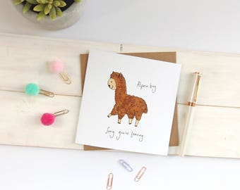Funny leaving card - alpaca bag 'sorry you're leaving'. Alpaca. New job card. Leaving card.