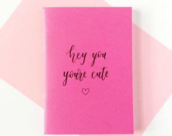 Hey You, You're Cute Notebook