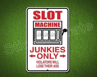 "Slot Machine Junkies Only 8"" x 12""  Aluminum Novelty Sign"