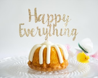 Happy Everything Cake Topper, for Baby Shower, Retirement, Graduation, Teacher, Nurse, Engagement Party, New Job, Adoption, Confirmation