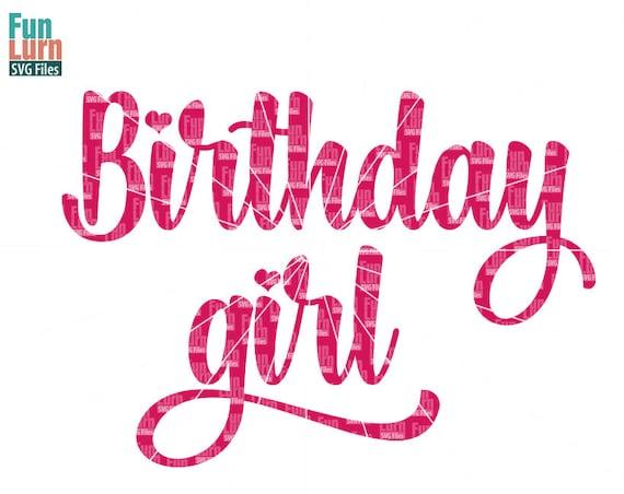 Birthday Girl Svg Birthday Adult Birthday Birthday Svg