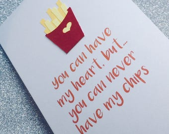 You Can Have My Heart But You Can Never Have My Chips Valentine Card 2018 Style