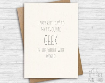 Funny birthday card, Birthday card for geek, Happy birthday to my favourite geek in the whole world card, birthday card