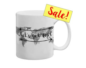 SALE Coffee Mugs with Quotes Inspirational Quotes Black and White - Lets Get Lost Travel Accessories Inspirational Mugs Boyfriend Gifts