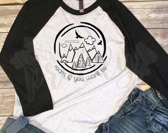 Roam if you Want to, Motivation, Nature, Wander, Women's Shirt, Vinyl Shirt, Baseball Tee, Raglan Tee, Inspirational Quote, Quote Tee