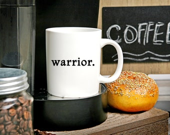 Warrior Mug Fighter Survivor Social Justice Statement Coffee Strong Brave Fight Don't Give Up Keep Fighting Keep Going Persistence