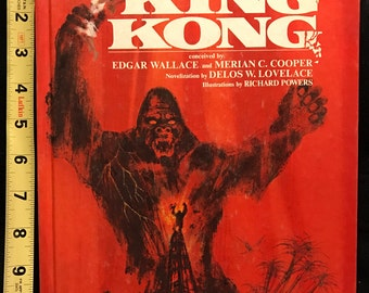 The Illustrated King Kong - Conceived by Edgar Wallace and Merian C. Cooper; Novelization by Delos W. Lovelace; Illustrated by Richard Power