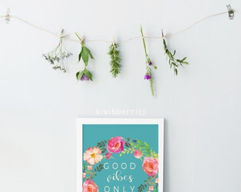 Good vibes only print - Quirky wall art - flower colorful - Good vibes only art - Instant download art - Gift for teen girls