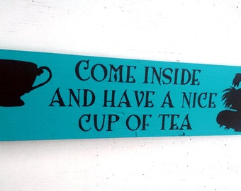 Come inside and have a nice cup of tea - Labyrinth - Worm - Wooden Sign