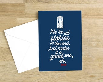 Doctor Who - We're all Stories in the End Quote Minimal Style Greetings Card