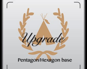 Upgrade to pentagon/Hexagon base for the teepee