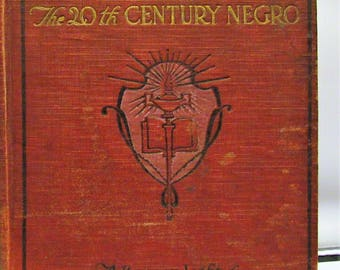 Progress and Achievements of the 20th Century Negro