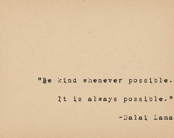 Dalai Lama Quote - Kindness Quote - Be Kind Whenever Possible - Inspirational Quote - Buddhist Spiritual Quote