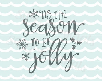 Tis the season to be jolly Christmas SVG Vector File. So many uses!  Cricut Explore and more! Merry Christmas! Season to sparkle