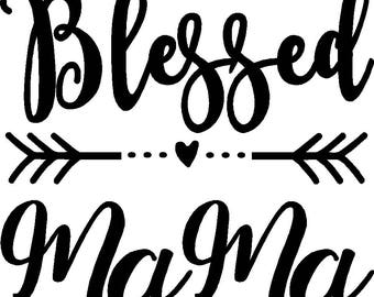 Blessed Mama iron on decal diy 10 x 9 choice of color