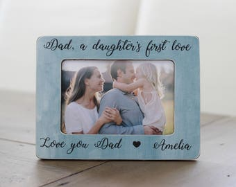 Dad Picture Frame, Dad Father Gift, Gift for Dad, A Daughter's First Love, Father Daughter, Gift From Daughter
